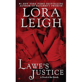 Lawe's Justice - A Novel of the Breeds by Lora Leigh - 9780425243954 B