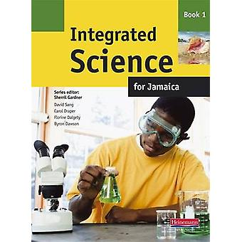Integrated Science for Jamaica - Book 1 by Byron Dawson - David Sang -