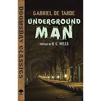 Underground Man by Gabriel De Tarde - 9780486810614 Book