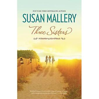Three Sisters by Susan Mallery - 9780778314349 Book