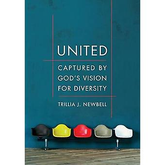 United - Captured by God's Vision for Diversity by Trillia J Newbell -