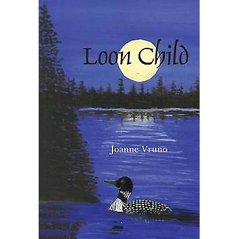 Loon Child by Joanne Vruno - 9780878395934 Book