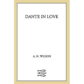 Dante in Love by A N Wilson - 9781250013965 Book