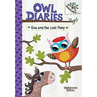 Eva and the Lost Pony - A Branches Book (Owl Diaries #8) by Rebecca El