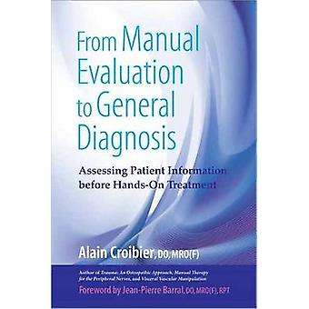 From Manual Evaluation to General Diagnosis - Assessing Patient Inform