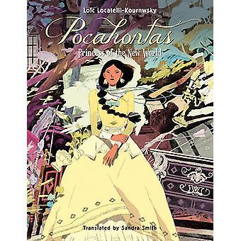 Pocahontas - Princess of the New World by Loic Locatelli-Kournwsky - S
