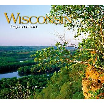 Wisconsin Impressions by Darryl R Beers - 9781560373780 Book