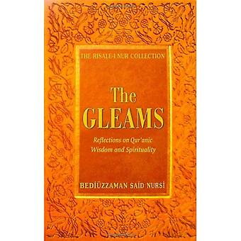The Gleams: Reflections on Qur'anic Wisdom and Spirituality (The Risale-i Nur Collection)