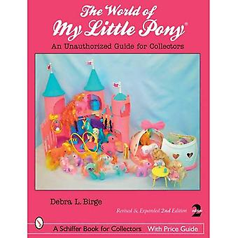 World of My Little Pony: An Unauthorized Guide for Collectors (Schiffer Book for Collectors (Hardcover))