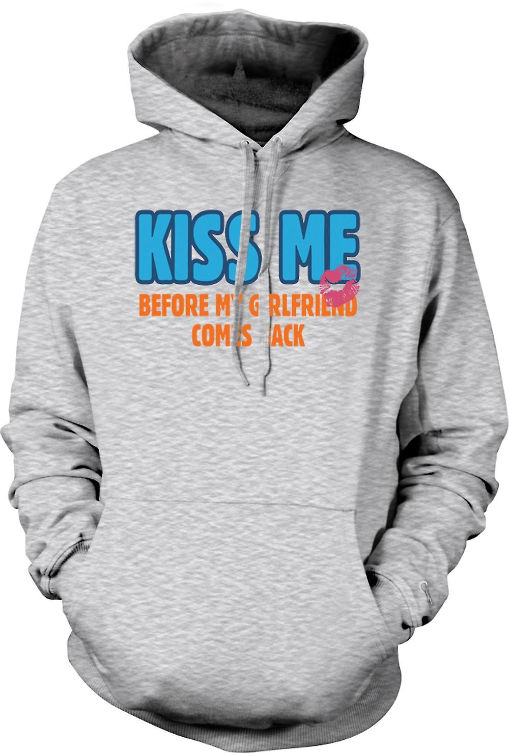 Mens Hoodie - Kiss Me Before My Girlfriend Comes Back - Funny Women