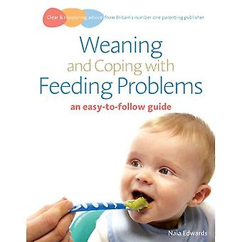 Weaning and Coping with Feeding Problems: An Easy-to-follow Guide (Easy to Follow Guide)
