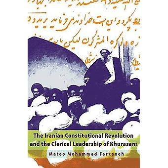 The Iranian Constitutional Revolution and the Clerical Leadership of