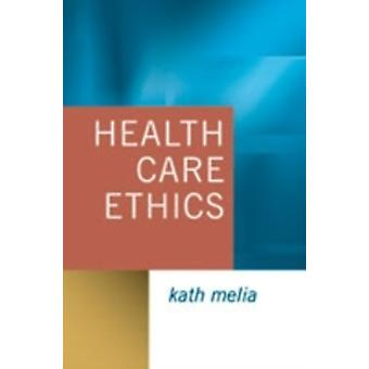 Health Care Ethics Lessons from Intensive Care by Melia & Kath M.