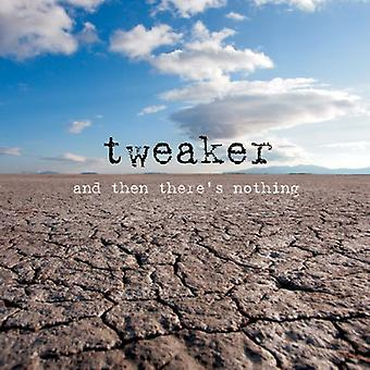 Tweaker - And Then There's Nothing [CD] USA import