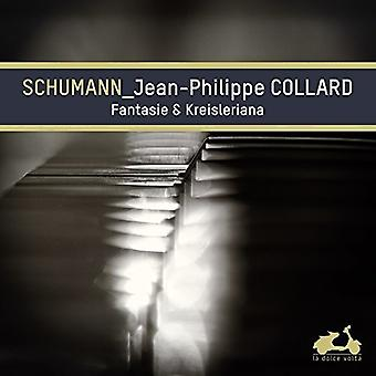 Schumann / Collard, Jean-Philippe - Fantaisie & Kreisleriana [CD] USA import