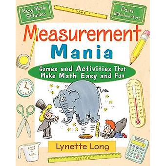 Measurement Mania - Games and Activities That Make Math Easy and Fun b