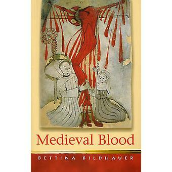 Medieval Blood by Bettina Bildhauer - 9780708321973 Book