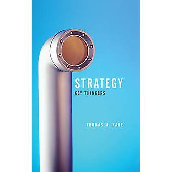 Stratégie - les penseurs principaux de Tom Kane - livre 9780745643540