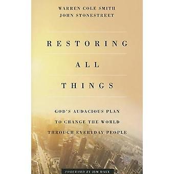 Gjenopprette alt - Guds dristige Plan om å endre verden gjennom