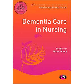 Dementia Care in Nursing by Sue Barker - Michele Board - 978085725801