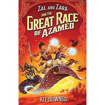 Zal and Zara and the Great Race of Azamed by Kit Downes - David Wyatt