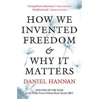 Hvordan vi opfandt frihed & derfor det spørgsmål af Daniel Hannan - 978178185