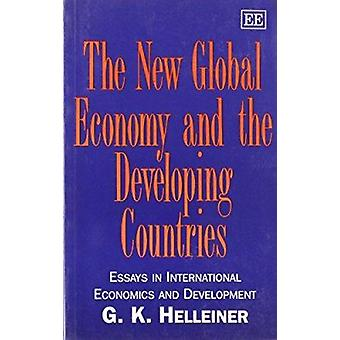 The New Global Economy and the Developing Countries - Essays in Intern