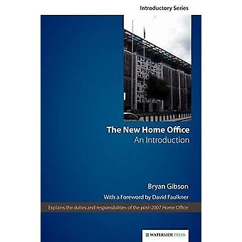 The New Home Office - An Introduction (2nd) by Bryan Gibson - David  F