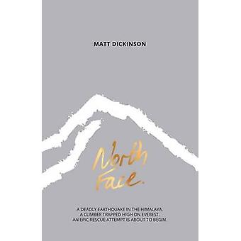 North Face - A Deadly Earthquake in the Himalaya. A Climber Trapped Hi