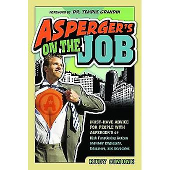 Asperger's on the Job - Must-Have Advice for People with Asperger's or