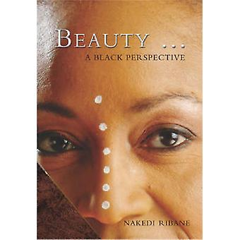 Beauty - A Black Perspective by Nakedi Ribane - 9781869140878 Book