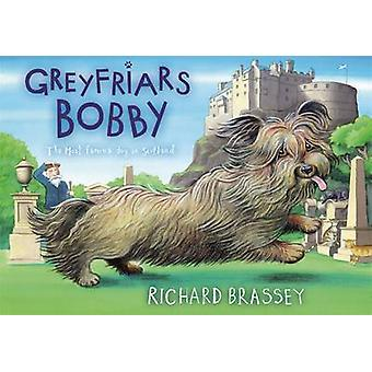 Greyfriars Bobby - The Classic Story of the Most Famous Dog in Scotlan