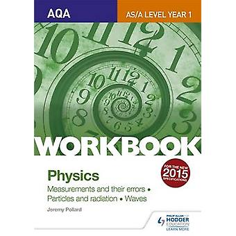 AQA A-Level/AS Physics Sections 1-3 Workbook - Measurements and Their