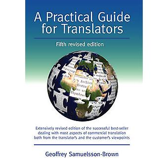 A Practical Guide for Translators (5th Revised edition) by Geoffrey S