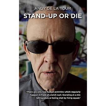 Stand-up or Die by Andy De La Tour - 9781849433945 Book