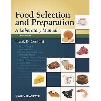 Food Selection and Preparation - A Laboratory Manual (2nd Revised edit