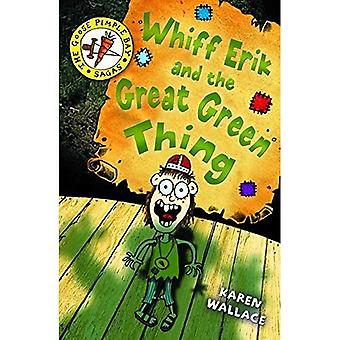 Whiff Eric and the Great Green Thing: Bk. 2 (Goosepimple Bay Sagas)