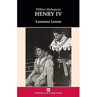 William Shakespeare's Henry IV (Writers & Their Work S.)