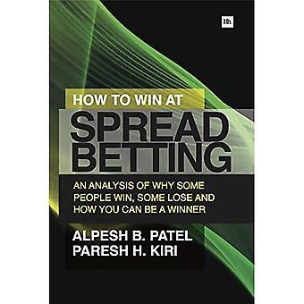 Hvordan at vinde på Spread Betting: en analyse af hvorfor nogle folk vinde, nogle mister, og hvordan du kan blive en vinder