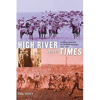 High River and the Times : An Alberta Community and Its Weekly Newspaper, 1905-1966