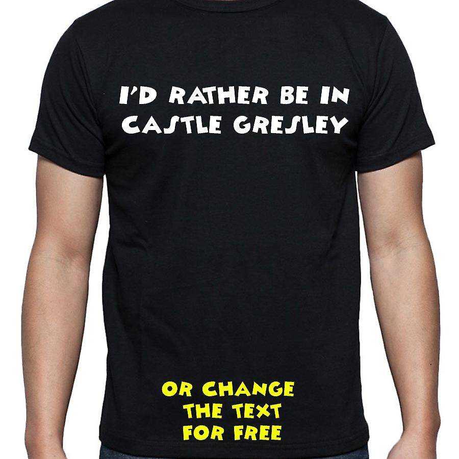 I'd Rather Be In Castle gresley Black Hand Printed T shirt