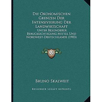 Sterven Okonomischen Grenzen Der Intensivierung Der Landwirtschaft: Unter Besonderer Berucksichtigung Mittel Und Nordwest-Deutschlands...