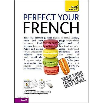 Teach Yourself Perfect Your French Complete Course: level 5