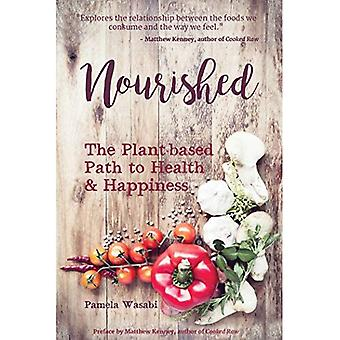 Nourished: The Plant-based Path to Health and Happiness
