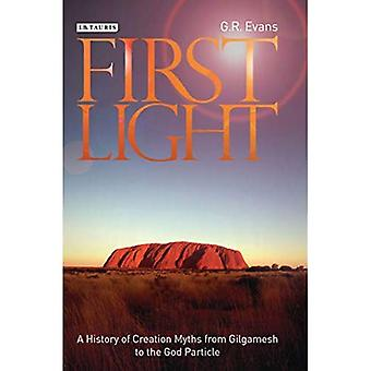 First Light: A History of Creation Myths from Gilgamesh to the God-particle