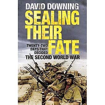 Tenuta il loro destino: 22 giorni che ha deciso la seconda guerra mondiale