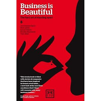 Business Is Beautiful: The Hard Art of Standing Apart