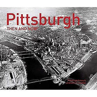 Pittsburgh: Então e Now(r) (Então e agora #174;)
