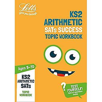 KS2 Maths Arithmetic Age 9-10 SATs Topic Practice Workbook: 2019 tests (Letts� KS2 Practice) (Letts KS2 Practice)