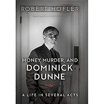 Argent, meurtre et Dominick Dunne: une vie en plusieurs actes